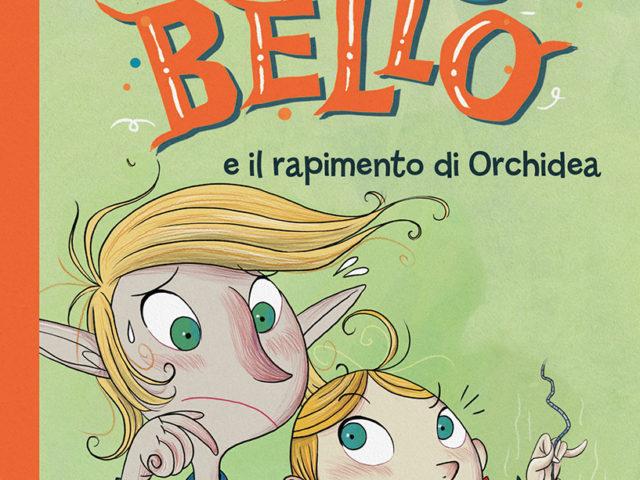 Orcobello e il rapimento di Orchidea / Il Castoro Edizioni